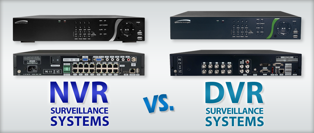 Nvr Vs Dvr Surveillance Systems What S The Difference